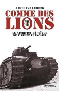 Comme des lions : mai-juin 1940, l'héroïque sacrifice de l'armée française, Lormier, Dominique