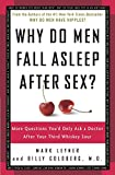 img - for Why Do Men Fall Asleep After Sex?: More Questions You'd Only Ask a Doctor After Your Third Whiskey Sour book / textbook / text book