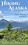 Hiking Alaska from Cruise Ports: Hikes, Walks, and Strolls
