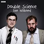 Double Science | Ben Willbond,Justin Edwards