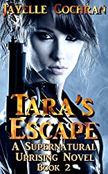 Tara's Escape (A Supernatural Uprising Novel Book 2)