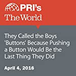 They Called the Boys 'Buttons' Because Pushing a Button Would Be the Last Thing They Did | Rasha Elass