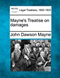 Mayne's Treatise on Damages, John Dawson Mayne, 1240102879