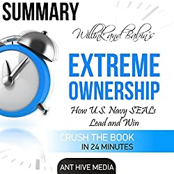 Summary: Willink and Babin's Extreme Ownership: How U.S. Navy Seals Lead and Win