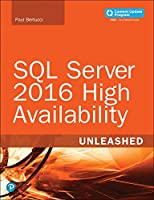 SQL Server 2016 High Availability Unleashed Front Cover