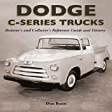 Dodge C-Series Trucks, Don Bunn, 1583881409