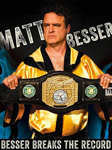 Matt Besser: Besser Breaks the Record by