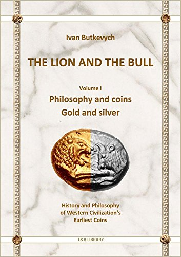 The Lion and The Bull: Philosophy and coins; Gold and silver (L&B library Book 1) - Silver Lion Coins