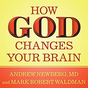 How God Changes Your Brain Audiobook
