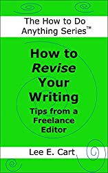 How to Revise Your Writing: Tips from a Freelance Editor (The How to Do Anything Series Book 3)