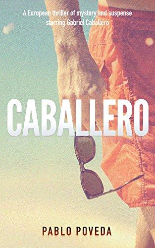 Caballero (A Gabriel Caballero crime thriller)