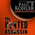The Hunted Assassin | Paul B Kohler