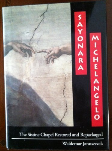 Sayonara, Michelangelo: The Sistine Chapel Restored And - Chapel Street Shops In