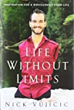 Life Without Limits, Nick Vujicic, 0307589730