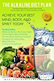 Alkaline Water Recipe The Alkaline Diet Plan: The Best Selling Diet Book on How to Lose Weight with the Alkaline Water and Diet Plan with the Alkaline Diet Recipe Cookbook including Alkaline Diet Food and Juicing Recipes