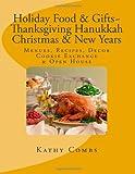 Holiday Food and Gifts, Thanksgiving*Hanukkah*Christmas*New Years,, Kathy Combs, 1468026461