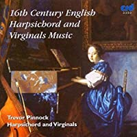 16th Century English Harpsichord and Virginals Music /Pinnock