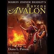 Marion Zimmer Bradley's Ravens of Avalon: A Novel   Diana L. Paxson