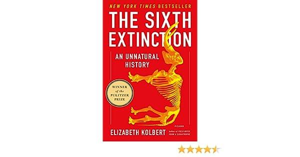 The Sixth Extinction: An Unnatural History eBook: Elizabeth Kolbert: Amazon.es: Tienda Kindle
