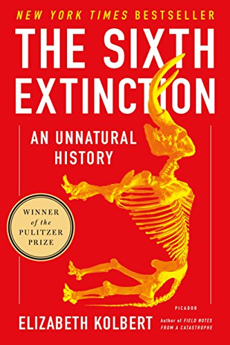 - The Sixth Extinction: An Unnatural History