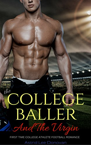 the-college-baller-and-the-virgin-first-time-college-athlete-football-romance