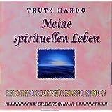 Erfahre Deine früheren Leben/Erfahre Deine früheren Leben: Meine spirituellen Leben