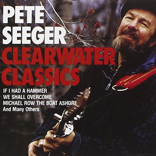 Pete Seeger - Clearwater Classics - Amazon.com Music