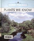 Plants We Know, O. Irene Miner, 0516016423