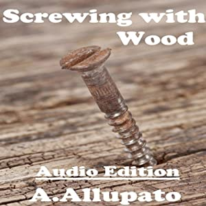 Screwing with Wood Audiobook