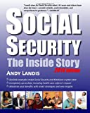 Social Security: the Inside Story, 2014 Edition, Andy Landis, 1499255233