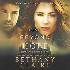Love Beyond Hope: A Scottish, Time-Traveling Romance Hörbuch