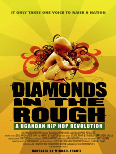 Diamonds in the Rough: A Ugandan Hip Hop Revolution