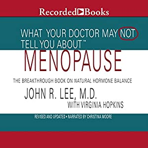 What Your Doctor May Not Tell You About Menopause Audiobook