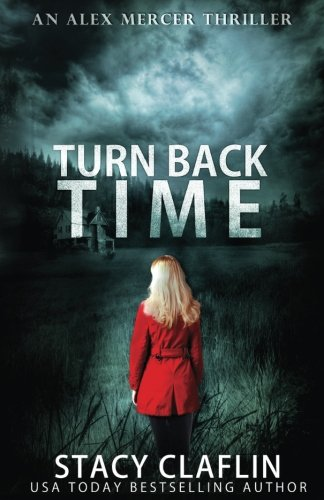 Books : Turn Back Time (An Alex Mercer Thriller) (Volume 2)