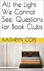 All the Light We Cannot See: Questions for Book Clubs