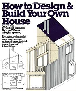 How to design and build your own house lupe didonno phyllis sperling 9780394752006 amazon Build your own house