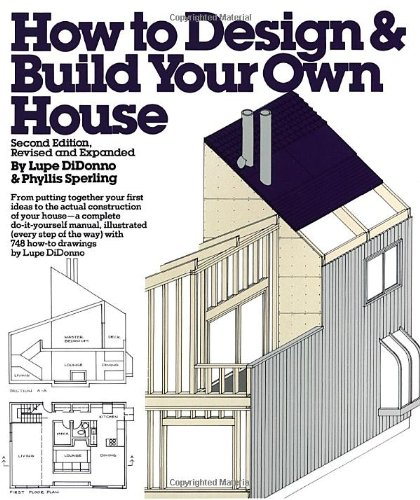 How to design and build your own house lupe didonno phyllis sperling 9780394752006 amazon com books