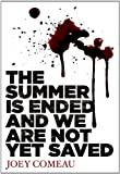 Summer Is Ended and We Are Not yet Saved, Joey Comeau, 1771481471