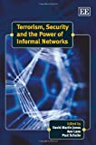 Terrorism, Security and the Power of Informal Networks, Nick Jones, 1847207367