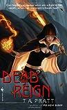 Dead Reign, T. A. Pratt, 0553591355