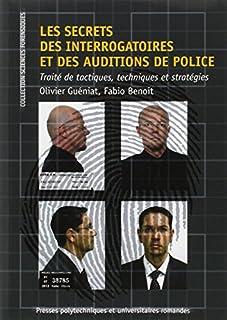 Les secrets des interrogatoires et des auditions de police, Guéniat, Olivier