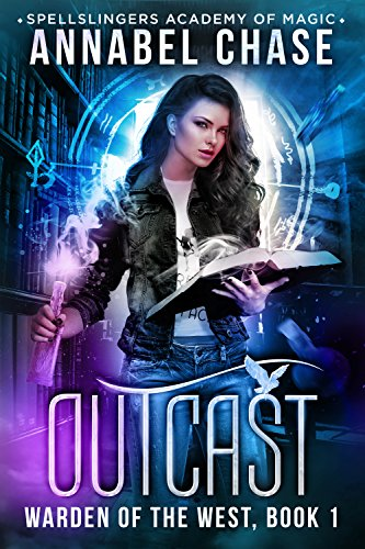 Outcast: Spellslingers Academy of Magic (Warden of the West Book 1) cover