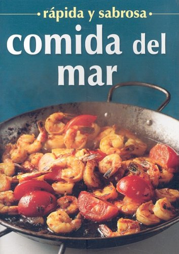 Comida Del Mar-rapida Y Sabrosa/sea Food (Spanish Edition) [Tomo] (Tapa Blanda)