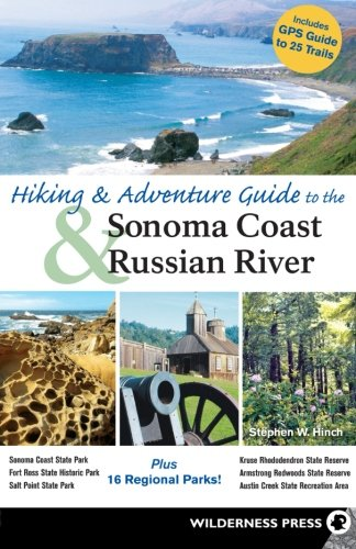 Hiking and Adventure Guide to the Sonoma Coast and Russian River
