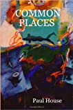 Common Places, Paul House, 1435700589