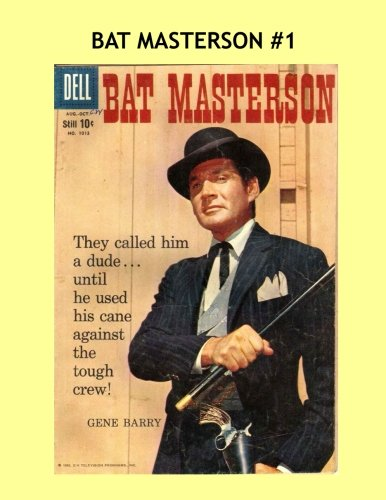 Read Online Bat Masterson #1: Based on the TV Series Starring Gene Barry -- All Stories - No Ads pdf epub