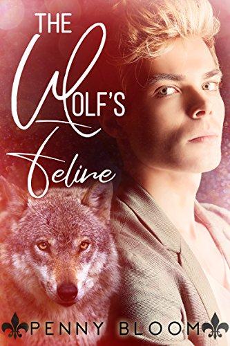The Wolf's Feline: M/M Alpha Omega Mpreg