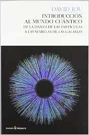 Introducción Al Mundo Cuántico - 2ª Edición: De la danza