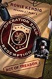 Operation Zulu Redemption: Act of Treason - Part 4 (Operation Zulu Redemption Season 1)