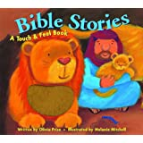 Bible Stories: A Touch & Feel Book